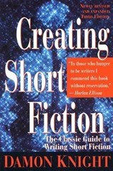 Creating Short Fiction | Damon Knight |