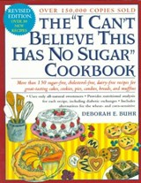 "The ""I Can't Believe This Has No Sugar"" Cookbook 
