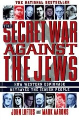 The Secret War Against the Jews | Loftus, John ; Aarons, Mark |