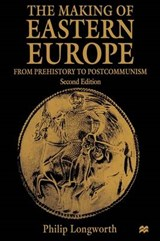 Making of Eastern Europe | Philip Longworth |
