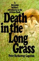 Death in the Long Grass | Peter Hathaway Capstick |