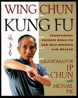 Wing Chun | Chun, Ip ; Tse, Michael |