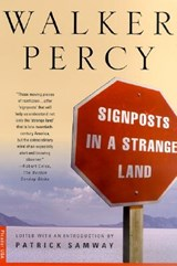 Signposts in a Strange Land | Walker Percy |