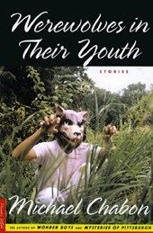 Werewolves in Their Youth | Michael Chabon |