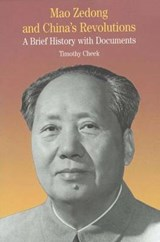 Mao Zedong and China's Revolutions | Timothy Cheek |