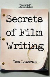 Secrets of Film Writing | Tom Lazarus |