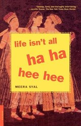 Life Isn't All Ha Ha Hee Hee | Meera Syal |