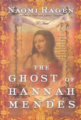 The Ghost of Hannah Mendes | Naomi Ragen |