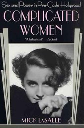 Complicated Women | Mick Lasalle |