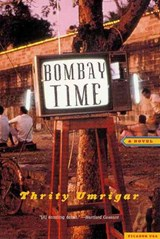Bombay Time | Thrity N. Umrigar |