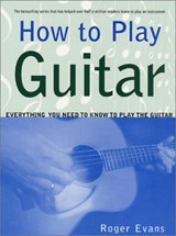 How to Play Guitar | Roger Evans |