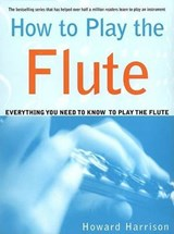 How to Play the Flute | Howard Harrison |