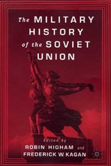 Military History of the Soviet Union | Robin Higham |