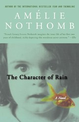 The Character of Rain | Amelie Nothomb |