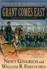 Grant Comes East | Gingrich, Newt ; Forstchen, William R. & Albert S. Hanser |