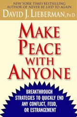Make Peace With Anyone | Lieberman, David J., Ph.D. |