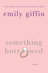 Something Borrowed | Emily Giffin |