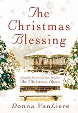 The Christmas Blessing | Donna Vanliere |