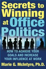 Secrets to Winning at Office Politics | Marie G. McIntyre |