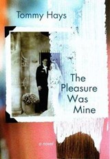 The Pleasure Was Mine | Tommy Hays |