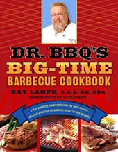 Dr. Bbq's Big-time Barbecue Cookbook | Ray Lampe |