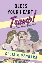 Bless Your Heart, Tramp | Celia Rivenbark |