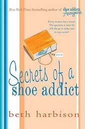 Secrets of a Shoe Addict | Beth Harbison |