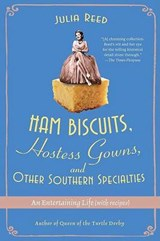 Ham Biscuits, Hostess Gowns, and Other Southern Specialties | Julia Reed |