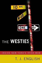 The Westies | T. J. English |