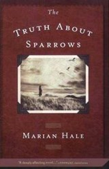 The Truth about Sparrows | Marian Hale |