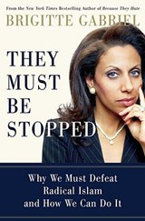 They Must Be Stopped | Brigitte Gabriel |