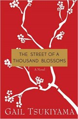 The Street of a Thousand Blossoms | Gail Tsukiyama |