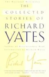 The Collected Stories of Richard Yates | Richard Yates |