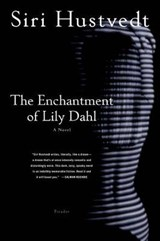 The Enchantment of Lily Dahl | Siri Hustvedt |