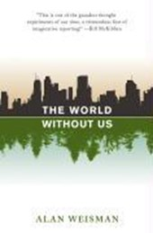 The World Without Us | Alan Weisman |