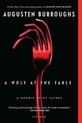 A Wolf at the Table | Augusten Burroughs |