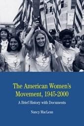 The American Women's Movement, 1945-2000