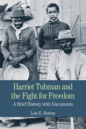 Harriet Tubman and the Fight for Freedom | Lois E. Horton |