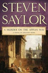 A Murder on the Appian Way | Steven Saylor |