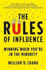 The Rules of Influence | William Crano |