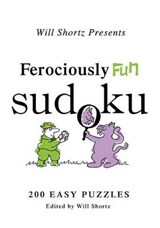 Will Shortz Presents Ferociously Fun Sudoku | Will Shortz |