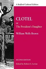 Clotel; Or, The President's Daughter | William Wells Brown |
