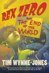 Rex Zero and The End of the World | Tim Wynne-Jones |