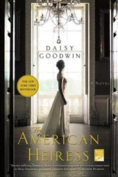 The American Heiress | Daisy Goodwin |