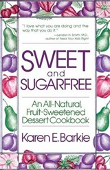 Sweet and Sugarfree | Karen E. Barkie |