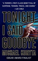 Tonight I Said Goodbye | Michael Koryta |