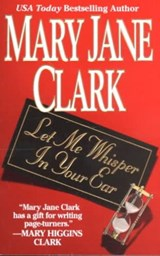 Let Me Whisper in Your Ear | Mary Jane Clark |