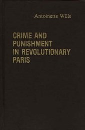 Crime and Punishment in Revolutionary Paris