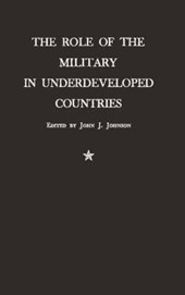 The Role of the Military in Underdeveloped Countries