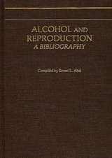 Alcohol and Reproduction | Ernest L. Abel |